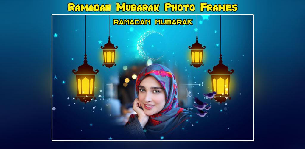 Ramadan Photo Frames : Ramadan Mubarak 2021
