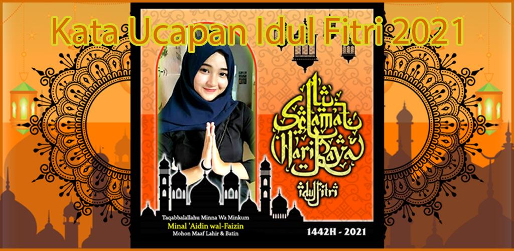 Kata Ucapan Idul Fitri 2021