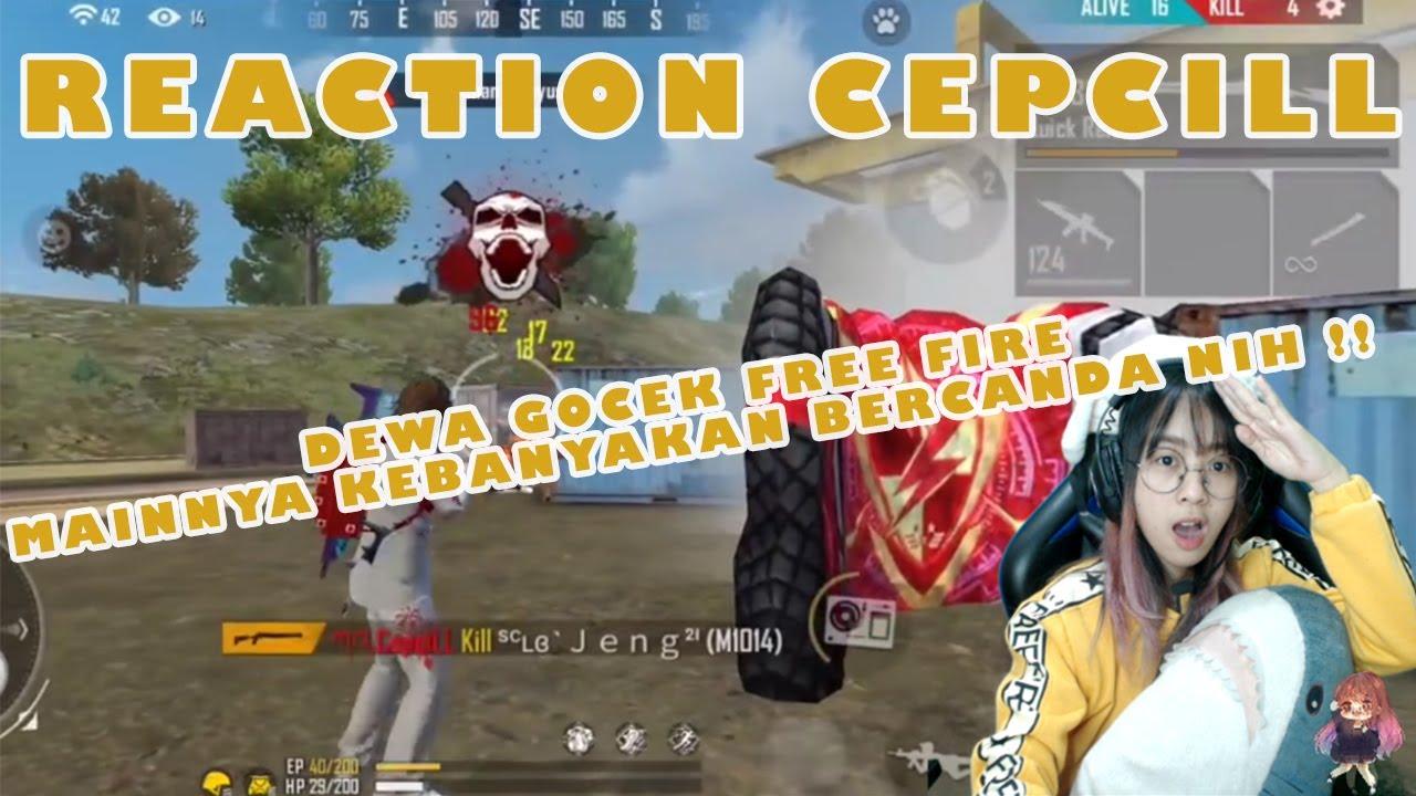 REACTION CEPCILL MAIN FREE FIRE TAPI BANYAK BANGET BERCANDA NYA!! BENERAN DEWA GOCEK LOH !!