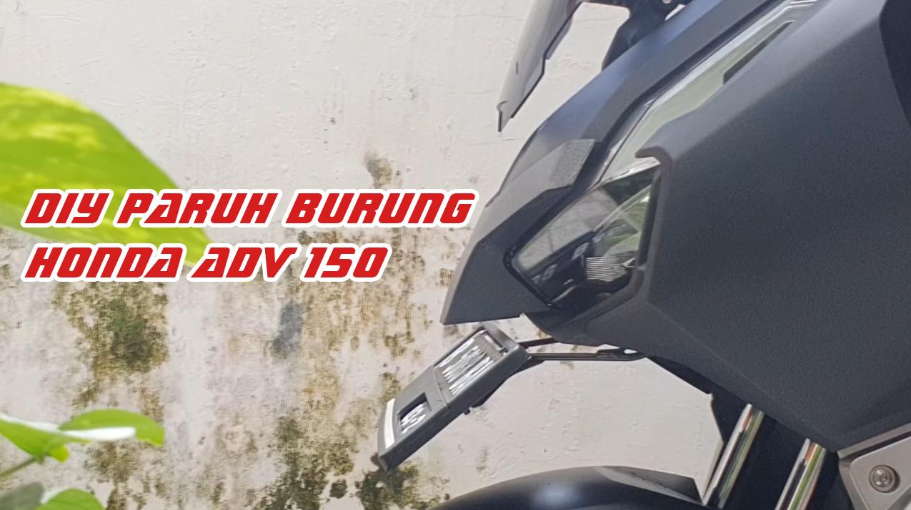 David Winarta - DIY paruh burung Honda ADV 150