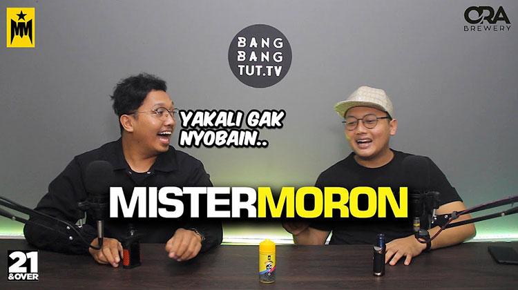 BANGBANGTUT.TV - MISTER MORON by ORA BREWERY | YAKALI GAK NYOBAIN..