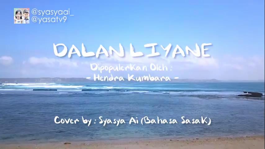 Putrayasa - Dalan Liyane - Happy Asmara (Versi Bahasa SASAK - Lombok) Lirik Video    Cover Syasya Ai