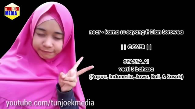 Putrayasa - KARNA SU SAYANG versi 5 Bahasa (Maumere, Jawa, Bali, Sasak, Indonesia) - Syasya Ai Cover (Karya Anak Lombok)