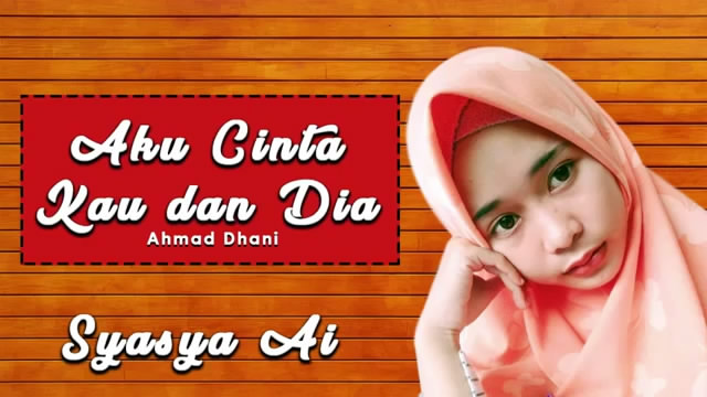 Putrayasa - Ahmad Dhani - Aku Cinta Kau dan Dia || Cover by Syasya Ai (Karya Anak Lombok)