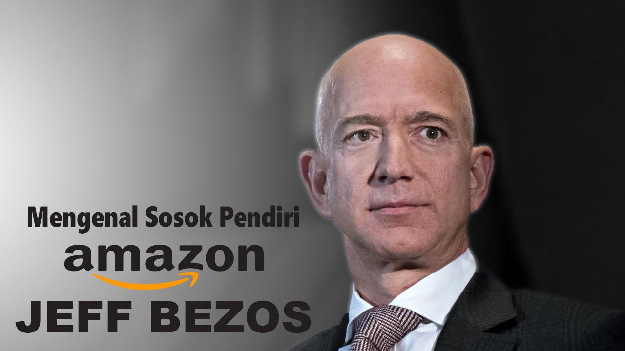 Beevideo - Mengenal Lebih Sosok Jeff Bezos Pendiri Amazon