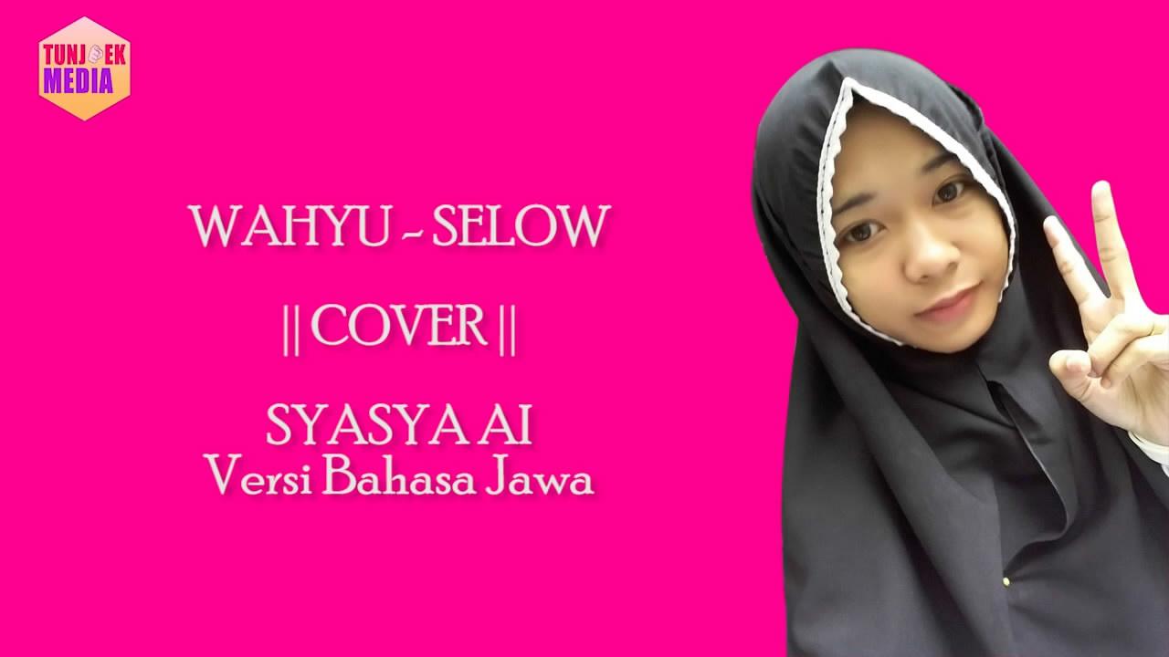 Putrayasa - WAHYU - SELOW Lagu Lagi Viral Versi Bahasa Jawa || Cover by Syasya Ai - Karya Anak Lombok