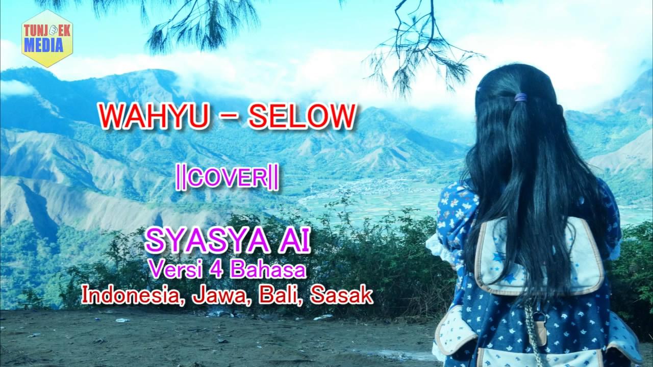 Putrayasa - SELOW - WAHYU Versi 4 Bahasa (Indonesia, Jawa, Bali, Sasak) || Cover Syasya Ai - Karya Anak Lombok