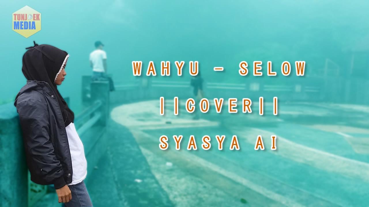 Putrayasa - WAHYU - SELOW || Cover By Syasya Ai - Karya Anak Lombok