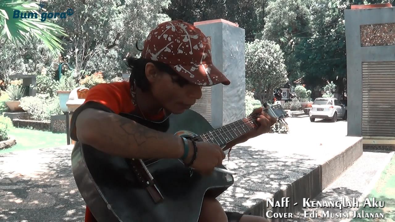 Putrayasa - Naff - Kenanglah Aku (Edi Musisi Jalanan Lombok Cover)