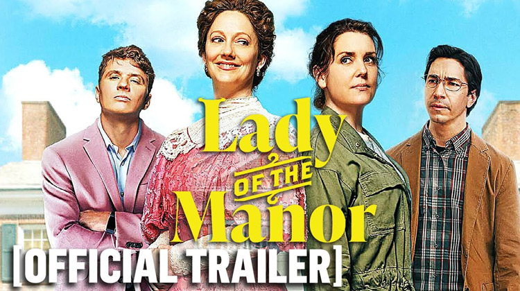 Scenes Movie - Lady of the Manor | Official Trailer (2021)