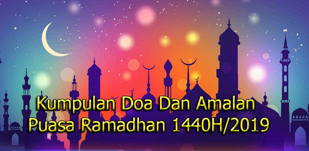 Kumpulan Doa Dan Amalan Puasa Ramadhan 1440H/2019